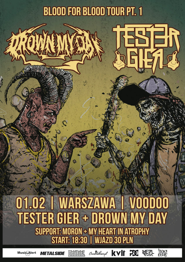 Blood For Blood Tour  part I – Tester Gier | Drown My Day + MORON + MHIA  / 01.02 / Warszawa