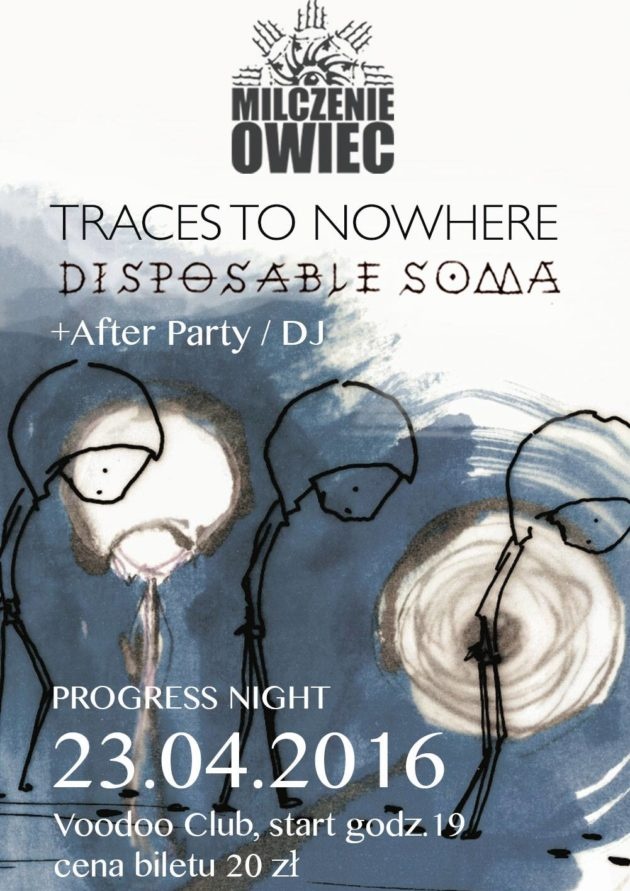 PROGRESS NIGHT – MILCZENIE OWIEC / Traces to Nowhere / Disposable Soma / + DJ