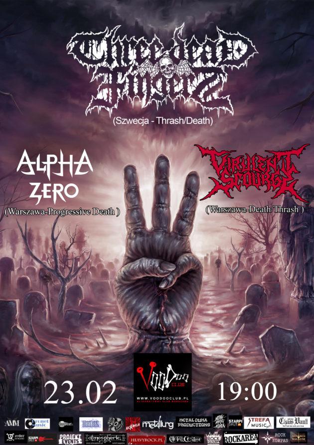 Three Dead Fingers (SWE) x Alpha Zero w Warszawie