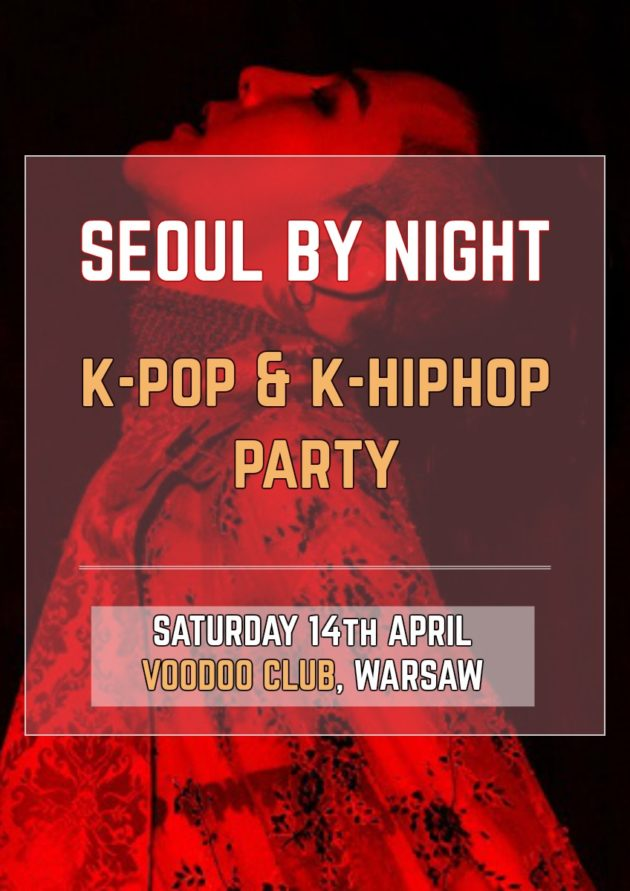 Seoul By Night : K-Pop & K-HipHop Party (Warszawa)
