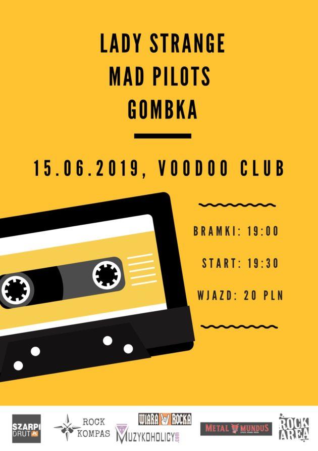 Lady Strange + Mad Pilots + Gombka