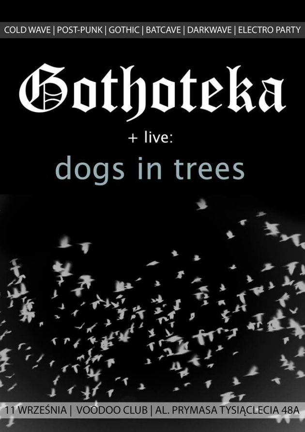GOTHOTEKA + live : DOGS IN TREES