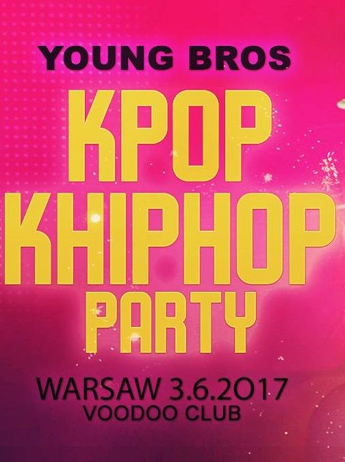 K-Pop K-Hiphop Party x Grace 그레이스 x Young Bros in Warsaw