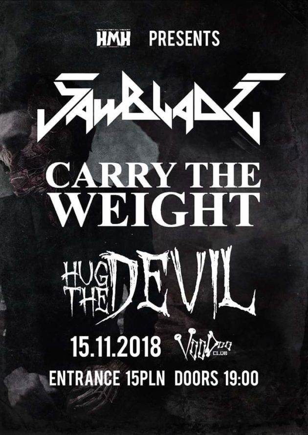 Carry The Weight (FIN) /Hug The Devil /Sawblade – VooDoo Club