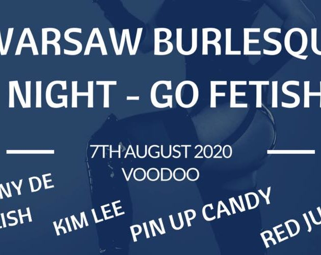 Warsaw Burlesque Night – Go Fetish / 07.08 /
