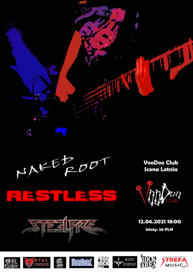 Music & More Presents : Restless x Naked Root x Steel Fire na Letniej Scenie VooDoo / 12.06 /