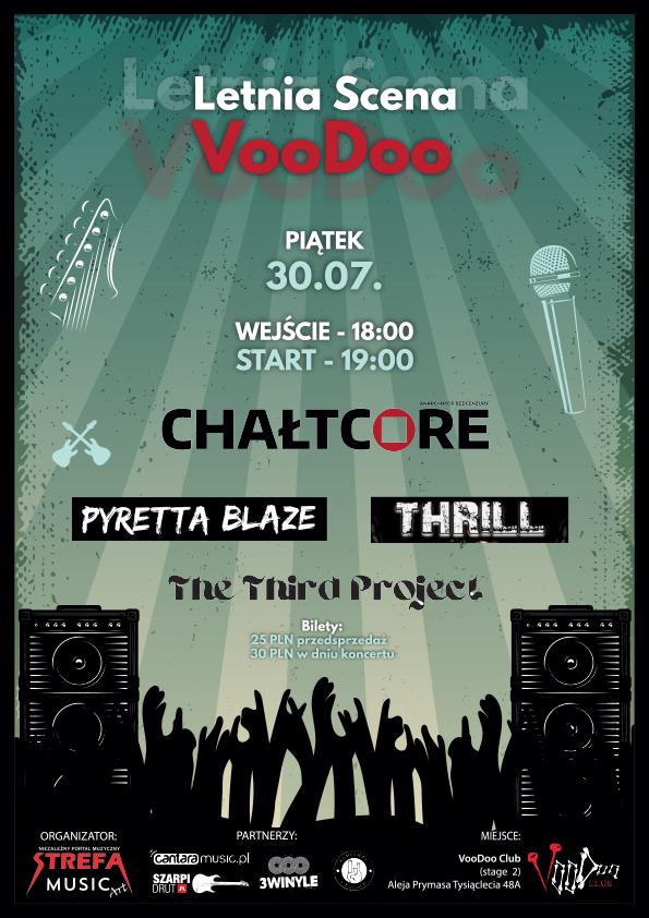 Chałtcore x Pyretta Blaze x Thrill x The Third Project w VooDoo Club / 30.07 /